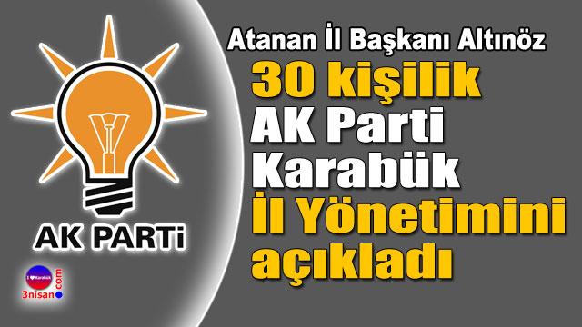 AK Parti Karabük İl Teşkilatı belli oldu