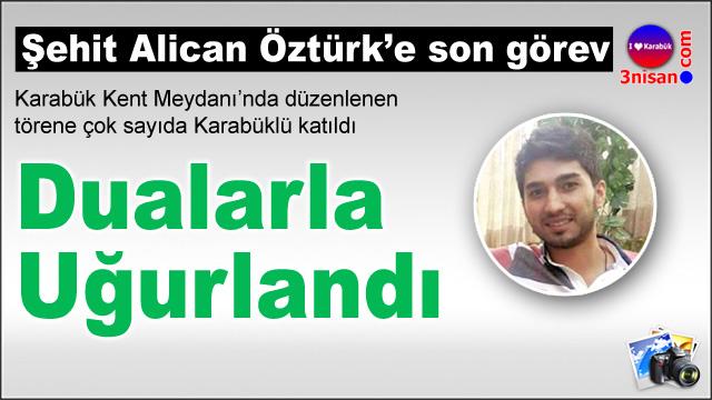 Şehit Alican Öztürk'ü uğurladık