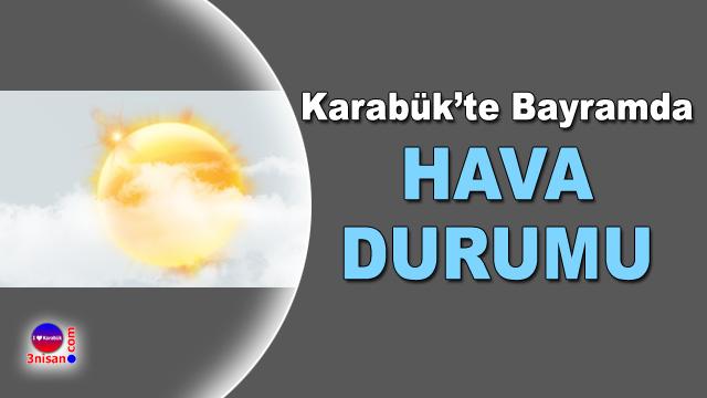 Karabük'te Bayramda Hava Durumu