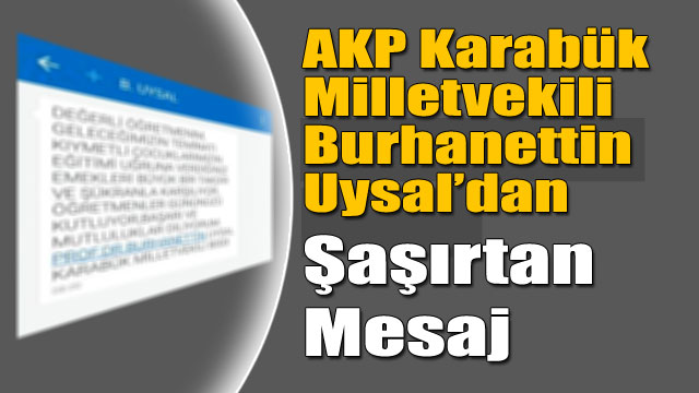 AK Parti Milletvekili Uysal'dan şaşırtan mesaj