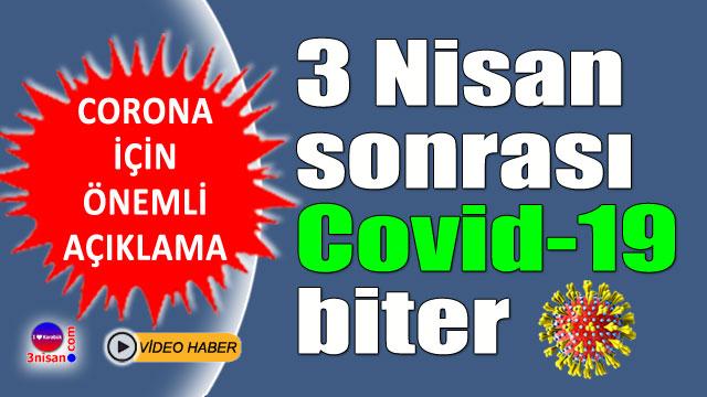Koronavirüs Nisan sonunda biter!