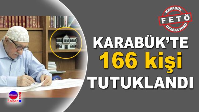 Karabük'te 166 kişi tutuklandı