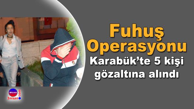 Karabük'te fuhuş operasyonu