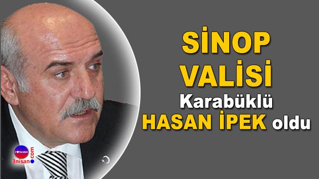 Hasan İpek Sinop Valisi oldu