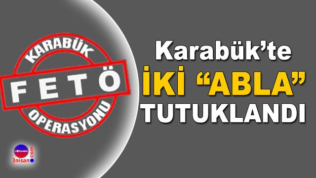 FETÖ'de Karabük'te iki abla tutuklandı
