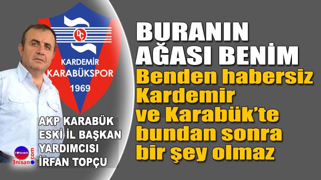 İrfan Topçu'dan Kardemir Karabükspor açıklaması