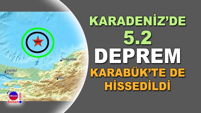 Karadeniz depremi Karabük'te de hissedildi