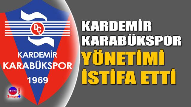 Karabükspor yönetimi istifa etti