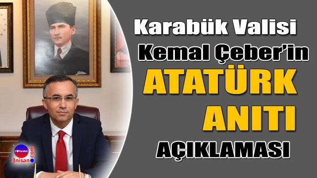 Vali Çeber'den Atatürk Anıtı açıklaması