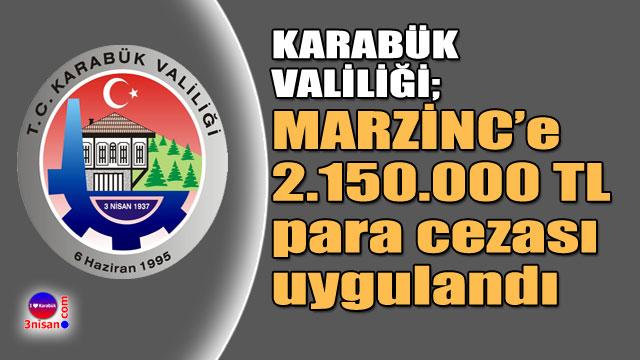 Marzinc'e 2.150.000 TL para cezası