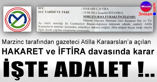 Marzinc'in Gazeteci Atilla Karaarslan'a açtığı davada karar