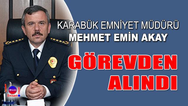 Karabük Emniyet Müdürü Akay görevden alındı
