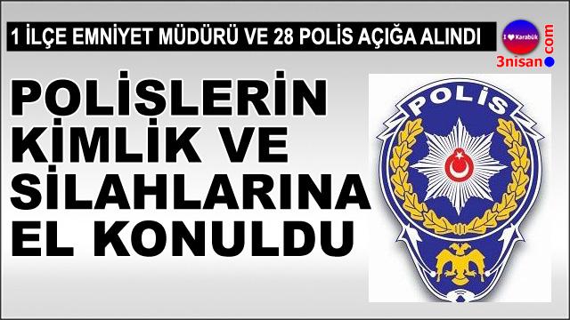 Karabük'te 28 polis açığa alındı