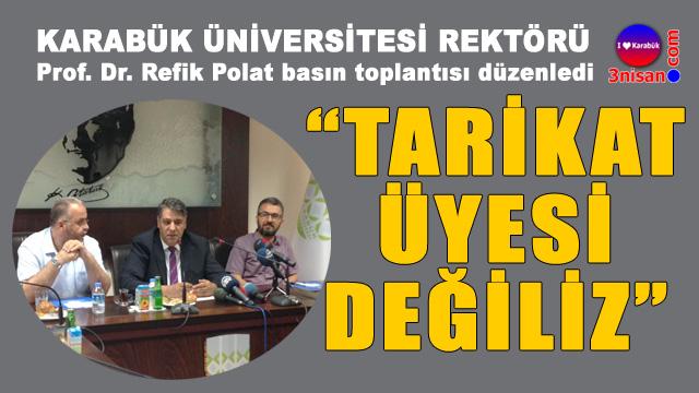 KBÜ Rektörü Prof. Dr. Refik Polat 'Tarikat üyesi değiliz'