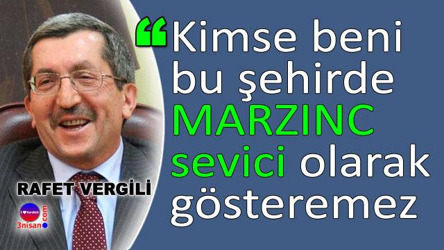Rafet Vergili'den Marzinc açıklaması