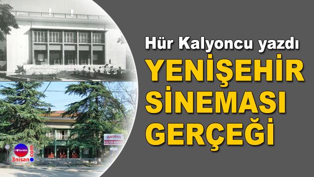 Hür Kalyoncu yazdı: Yenişehir Sineması