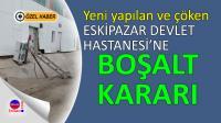 Eskipazar Devlet Hastanesi boşaltılacak