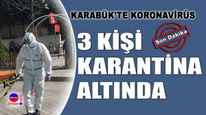 Karabük'te 3 kişide koronavirüs şüphesi