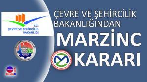 Bakanlık Marzinc kararını açıkladı
