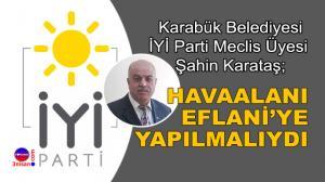 Karabük Havaalanı Eflani'ye yapılmalıydı